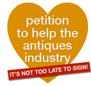 petition to help the antiques industry - We still need your help! - It's not too late to sign!
